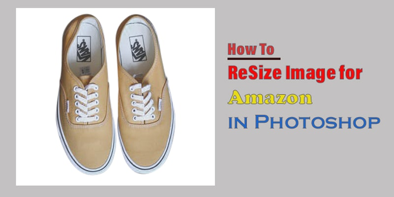 How to Resize Image for Amazon in Photoshop