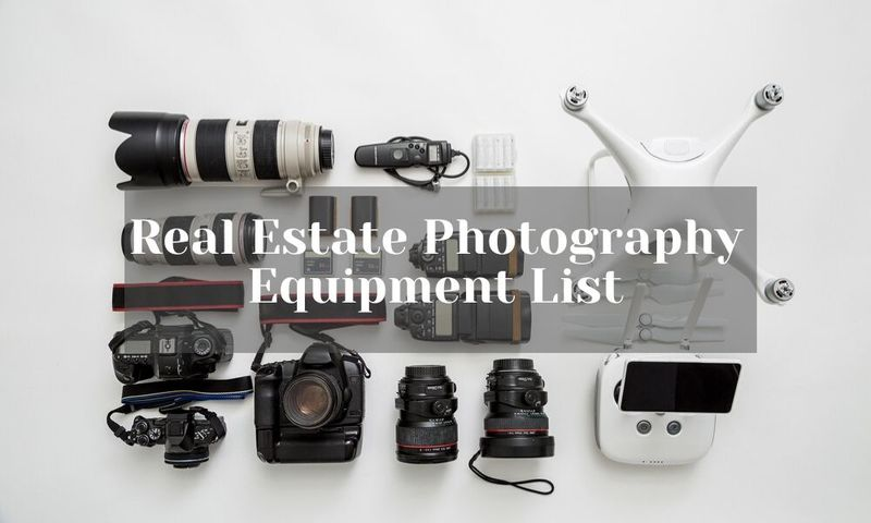 real estate photography equipment list