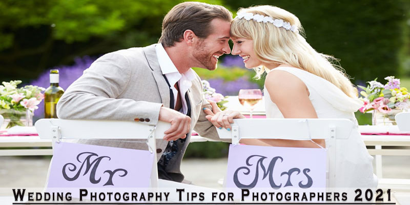 Wedding Photography Tips for Photographers 2021
