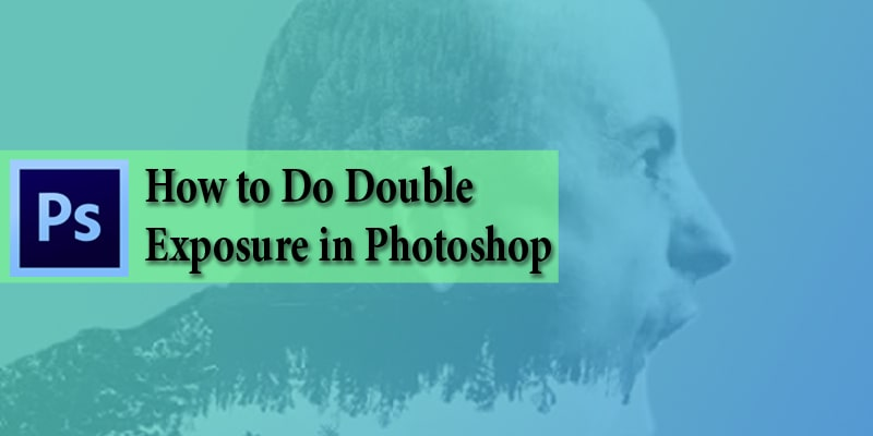 Double Exposure in Photoshop