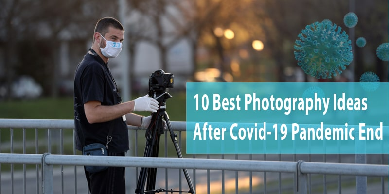 Photography Business Ideas after COVID-19