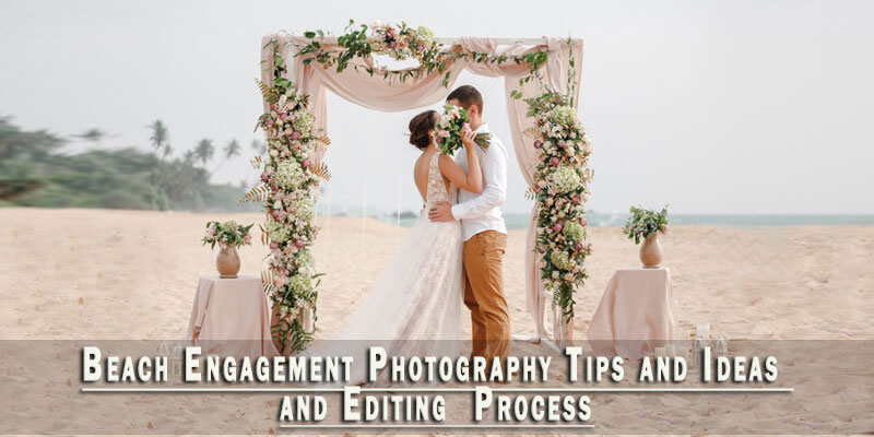 Beach Engagement Photography Tips and Ideas