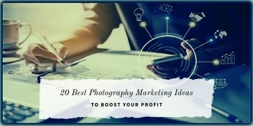 20 Best Photography Marketing Ideas
