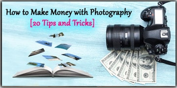 How to Make Money with Photography 20 Tips and Tricks